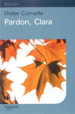 """Afficher """"Pardon, Clara"""""""