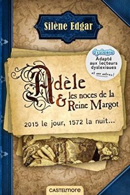 """Afficher """"Adèle et les noces de la reine Margot - édition dyslexique"""""""