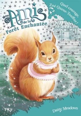 """Afficher """"Mes amis de la forêt enchantée n° 5 Quel courage, Zoé Queue-Touffue !"""""""