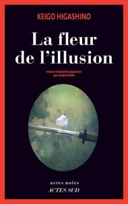 vignette de 'La fleur de l'illusion (Keigo Higashino)'