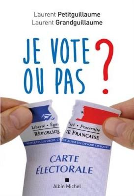 vignette de 'Je vote ou pas ? (Petitguillaume, Laurent)'