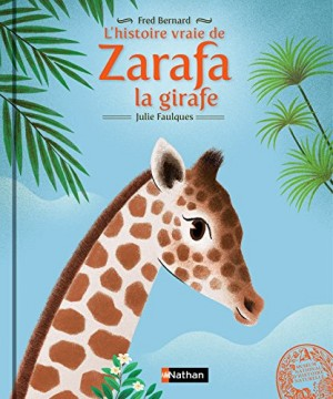 "Afficher ""L'histoire vraie de Zarafa la girafe"""