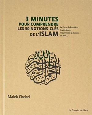 vignette de '3 minutes pour comprendre les 50 notions-clés de l'islam (Malek Chebel)'