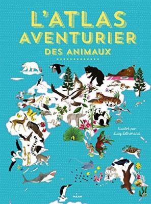 """Afficher """"L'atlas aventurier des animaux"""""""