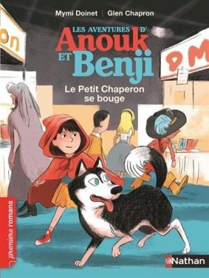 """Afficher """"Les aventures d'Anouk et Benji Le Petit Chaperon se bouge"""""""