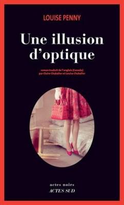 """Afficher """"Une enquête de l'inspecteur-chef Armand Gamache Une illusion d'optique"""""""