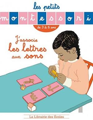 """Afficher """"Les petits MontessoriJ'associe les lettres aux sons"""""""