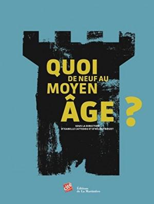 """Afficher """"Quoi de neuf au Moyen âge ?"""""""