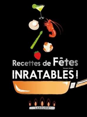 """Afficher """"Recettes de fêtes inratables !"""""""