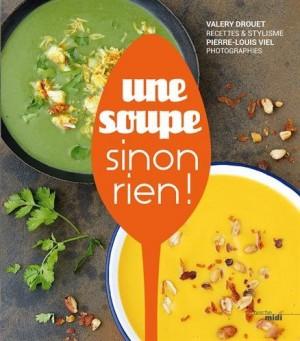 vignette de 'Une soupe, sinon rien ! (Valéry Drouet)'