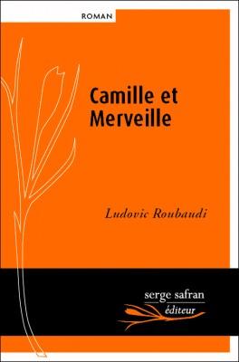"""Afficher """"Camille et merveille ou L'amour n'a pas de coeur"""""""
