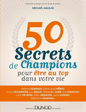 """Afficher """"50 secrets de champions pour être au top dans votre vie"""""""