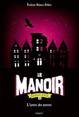 """Afficher """"Le manoir, saison 2 - L'exil n° 2 L'antre des secrets"""""""