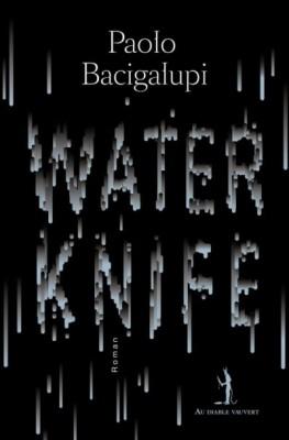 vignette de 'Water knife (Bacigalupi, Paolo)'