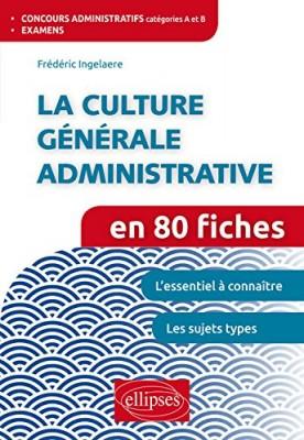 """Afficher """"La culture générale administrative en 80 fiches"""""""