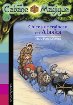 """Afficher """"La Cabane Magique n° Tome 49 Chiens de traîneau en Alaska"""""""