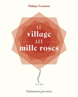 """Afficher """"Le village aux mille roses"""""""