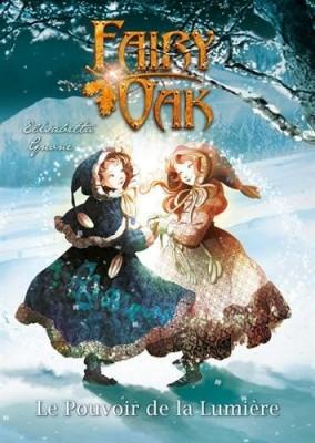 """Afficher """"Fairy Oak n° 3 Pouvoir de la Lumière (Le)"""""""