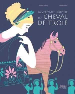 """Afficher """"La véritable histoire du cheval de Troie"""""""