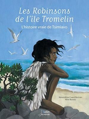 vignette de 'Les Robinsons de l'île Tromelin (Alexandrine Civard-Racinais)'