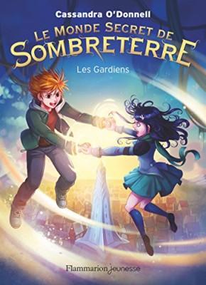 """Afficher """"Le monde secret de Sombreterre n° 2 Les gardiens"""""""