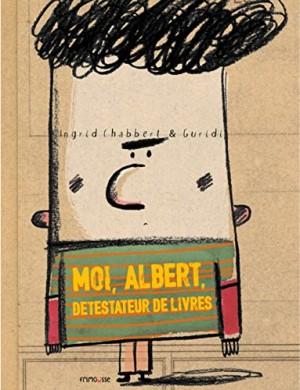 vignette de 'Moi, Albert détestateur de livres (Ingrid Chabbert)'