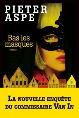 """Afficher """"Une enquête du commissaire Van In n° 17 Bas les masques"""""""