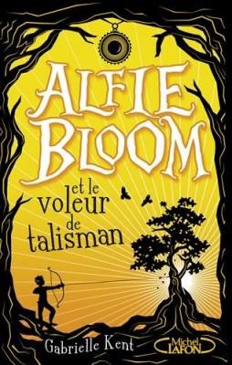 """Afficher """"Alfie Bloom n° 2 Alfie Bloom et le voleur de talisman"""""""