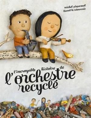 """Afficher """"incroyable histoire de l'orchestre recyclé (L')"""""""
