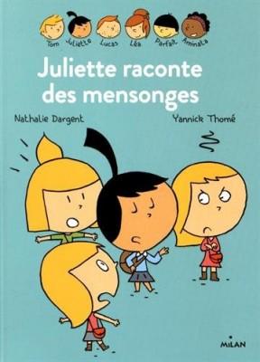 """Afficher """"Juliette raconte des mensonges"""""""