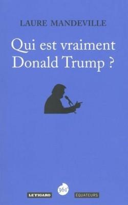 vignette de 'Qui est vraiment Donald Trump ? (Laure Mandeville)'