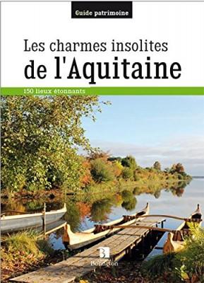 """Afficher """"Les charmes insolites de l'Aquitaine"""""""