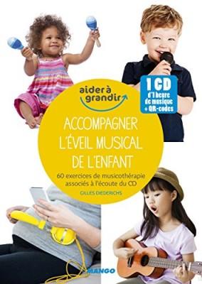 """Afficher """"Accompagner l'éveil musical de l'enfant : 60 exercices de musicothérapie"""""""