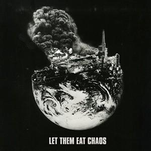 """Afficher """"Let them eat chaos"""""""
