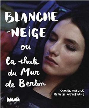 """Afficher """"Blanche-Neige ou La chute du mur de Berlin"""""""