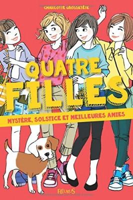 """Afficher """"Quatre filles Mystère, solstice et meilleures amies"""""""