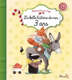 """Afficher """"La belle histoire de mes 3 ans"""""""