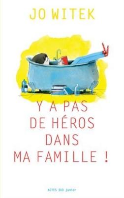 vignette de 'Y a pas de héros dans ma famille ! (Jo Witek)'