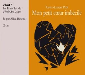 vignette de 'Mon petit coeur imbécile (Xavier-Laurent Petit)'