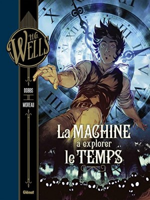"Afficher ""H.G. Wells La machine à explorer le temps"""