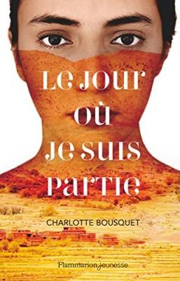 vignette de 'jour où je suis partie (Le) (Charlotte Bousquet)'