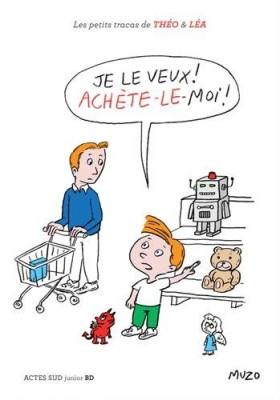 vignette de 'Les petits tracas de Théo & Léa<br /> Je le veux ! Achète-le moi ! (Muzo)'