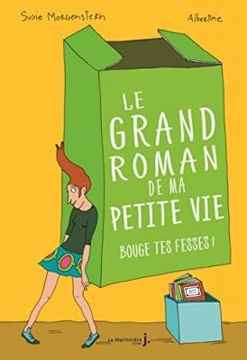 """Afficher """"Le grand roman de ma petite vie n° 2Bouge tes fesses !"""""""