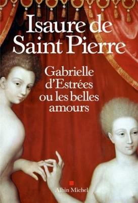 """Afficher """"Gabrielle d'Estrées ou Les belles amours"""""""