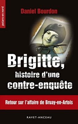 vignette de 'Brigitte, histoire d'une contre-enquête (Daniel Bourdon)'