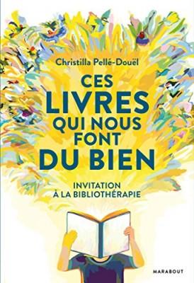 vignette de 'Ces livres qui nous font du bien (Christilla Pellé-Douël)'
