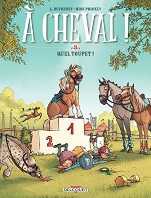 Couverture de A cheval ! n° 3 Quel toupet !