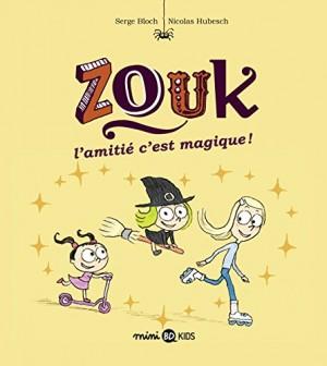"""Afficher """"Zouk n° 10 L'amitié, c'est magique ! : Zouk, 10"""""""