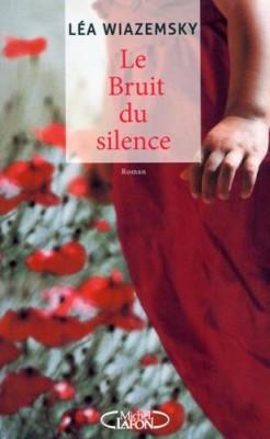 vignette de 'Le bruit du silence (Léa Wiazemsky)'
