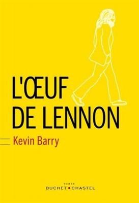 vignette de 'L'oeuf de Lennon (Kevin Barry)'